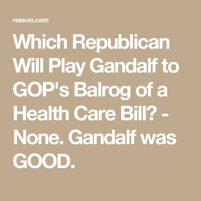 Which Republican Will Play Gandalf to GOP's Balrog of a Health Care Bill? - None. Gandalf was GOOD.