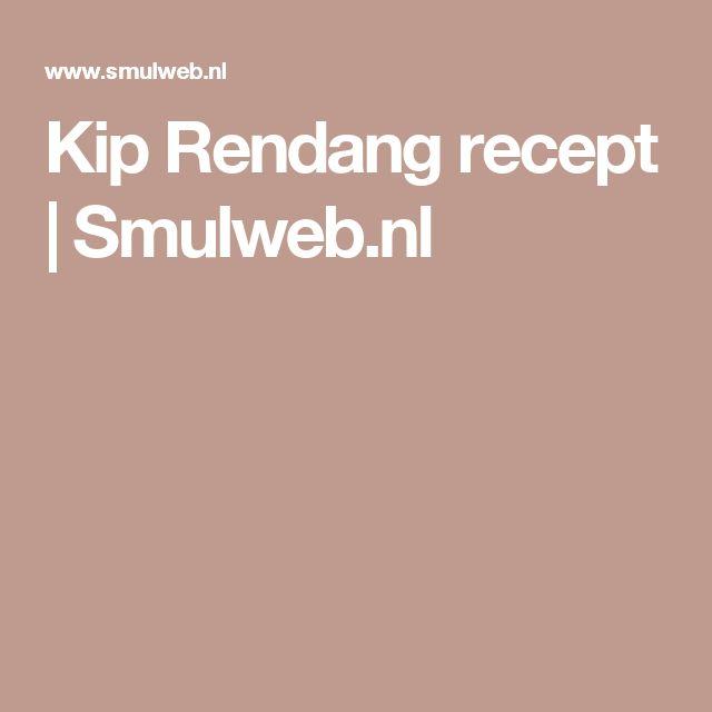 Kip Rendang recept   Smulweb.nl