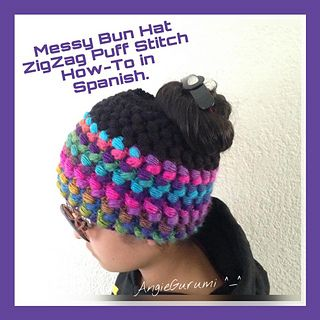The messy bun hat is crochet in the round with puff stitch. If you don´t speak spanish don't worry, it's a very easy stitch and you only need to see the video and the chart.