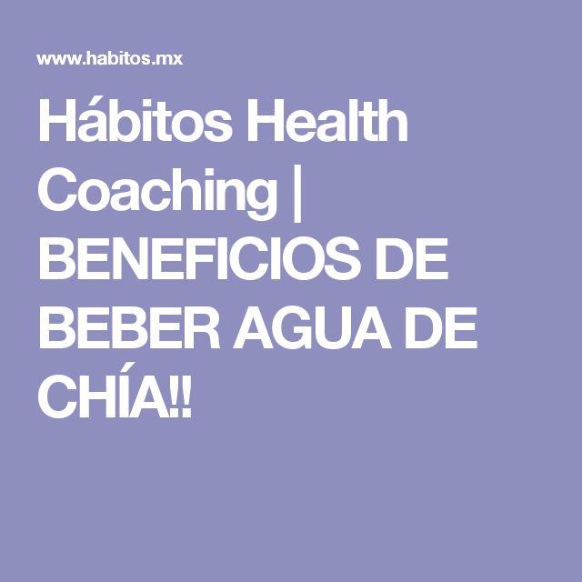 Hábitos Health Coaching | BENEFICIOS DE BEBER AGUA DE CHÍA!!