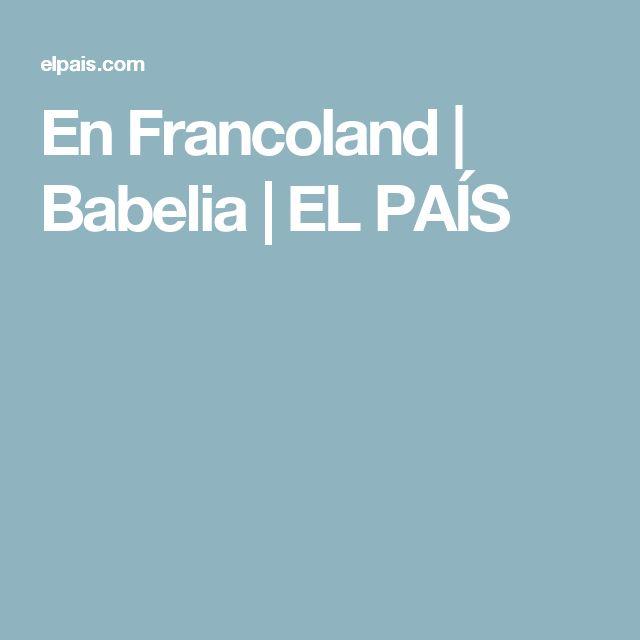 En Francoland | Babelia | EL PAÍS