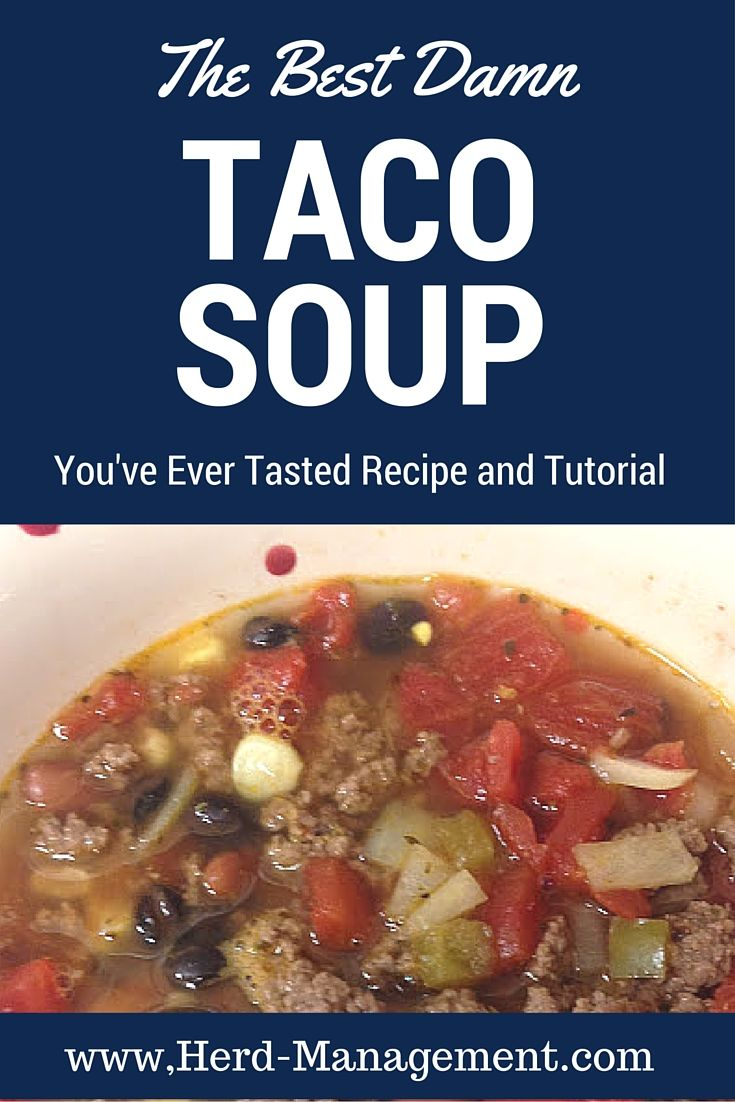 The Best Taco Soup Recipe Is An Awesome And Easy Meal To