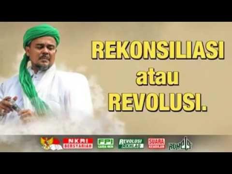 REKONSILIASI ATAU REVOLUSI- Pernyataain Resmi Imam Besar FPI Ketua Pembi...
