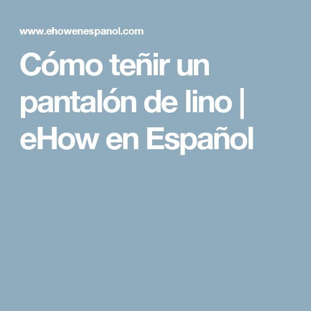 Cómo teñir un pantalón de lino | eHow en Español