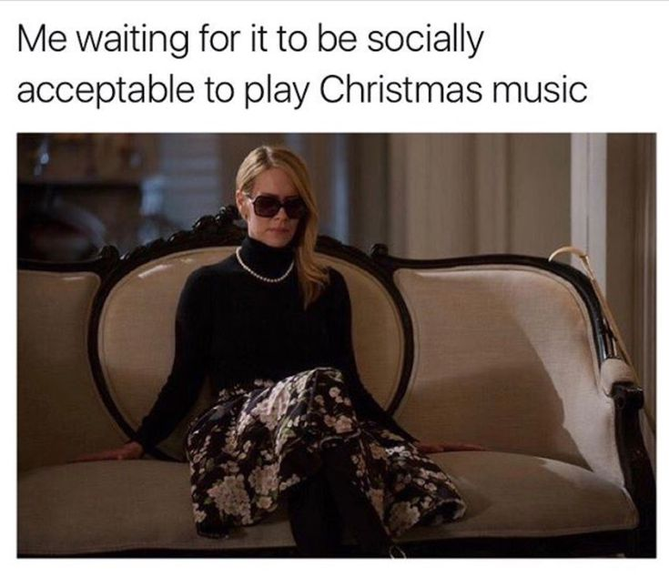 "33 Memes About Being ""Too Soon"" for Christmas Decorations and Music Also complaints about decorations in the stores and commercials. But who's counting?! Just get prepared for that.   Is there such a thing? Really? She's made herself clear. Don't you have any joy in your life? That time is now. That time is here. …"