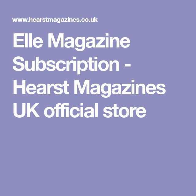Elle Magazine Subscription - Hearst Magazines UK official store