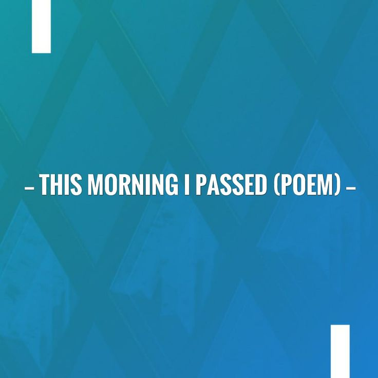 New on my blog! This morning I passed (poem) http://justintuijl.blogspot.com/2017/10/this-morning-i-passed-poem.html?utm_campaign=crowdfire&utm_content=crowdfire&utm_medium=social&utm_source=pinterest