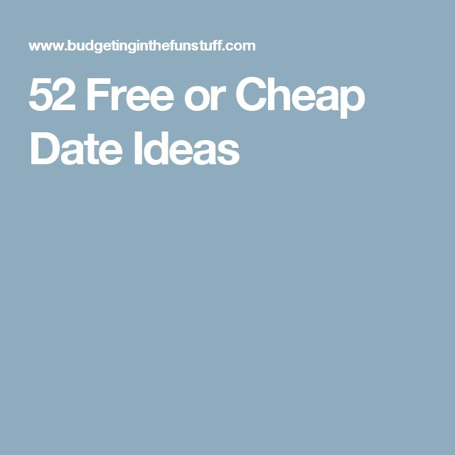 52 Free or Cheap Date Ideas