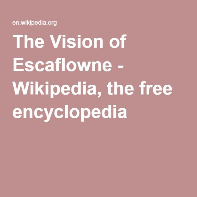 The Vision of Escaflowne - Wikipedia, the free encyclopedia