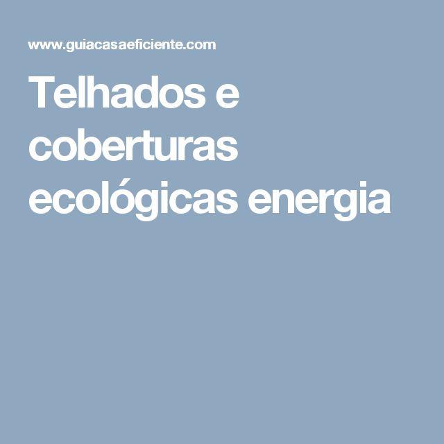 Telhados e coberturas ecológicas energia