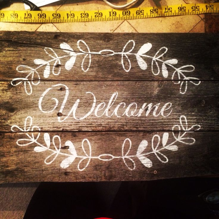 Welcome sign, rustic barn wood. Made with cricut explore, font is Great Vibes, image is spliced from pre made welcome image from Home Decor Vinyl Wall Art cartridge