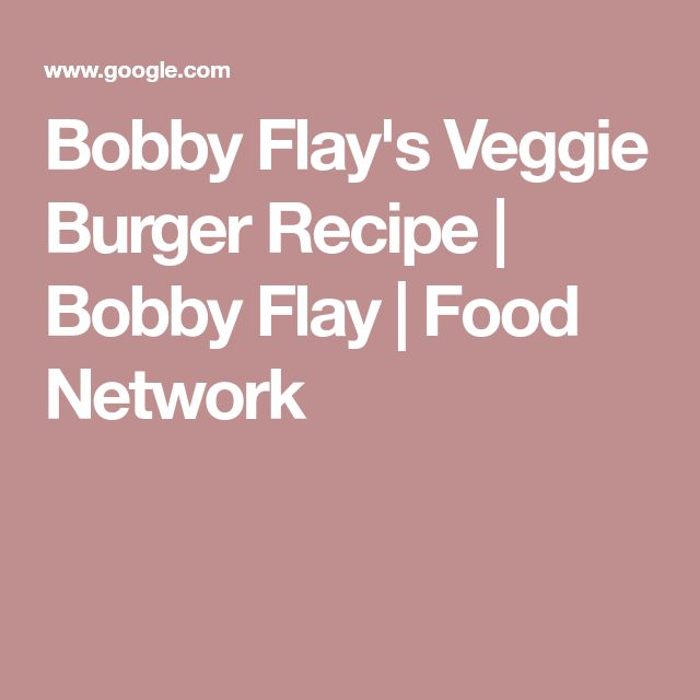 Bobby Flay's Veggie Burger Recipe | Bobby Flay | Food Network