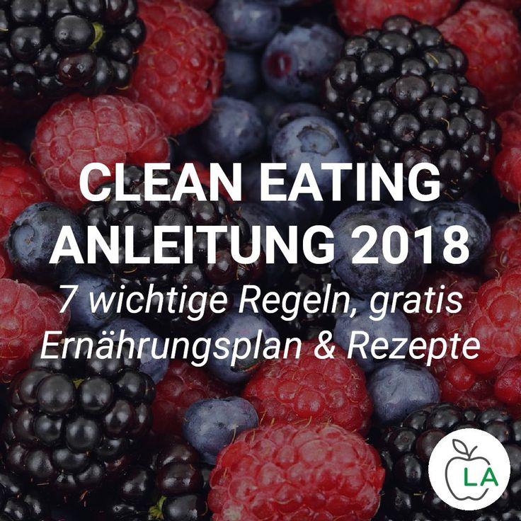 Clean Eating – 7 wichtige Regeln, gratis Ernährungsplan & Rezepte