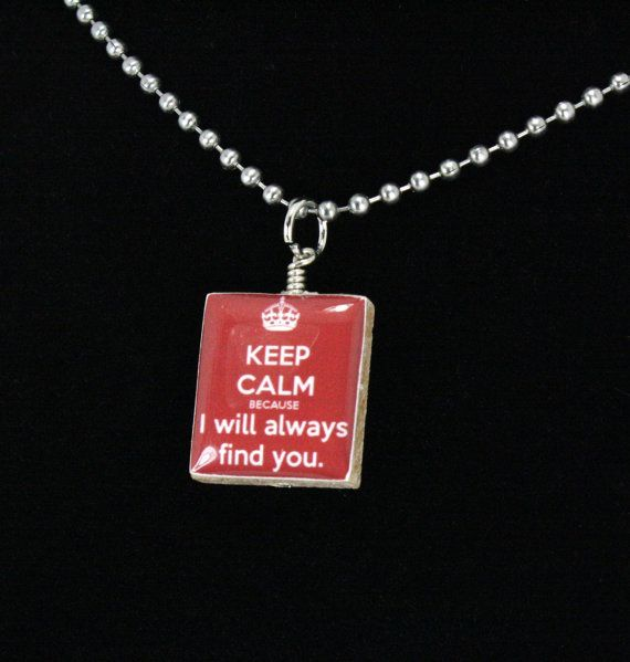 Once Upon A Time Necklace Keep Calm Because I by JegasCreations, $8.95- Bad A$$! KOVE IT!