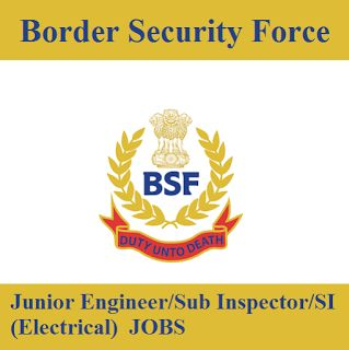 BSF Admit Card 2017 | 21 Posts | Sub Inspector/SI (Electrical) Jobs | Sarkari Naukri