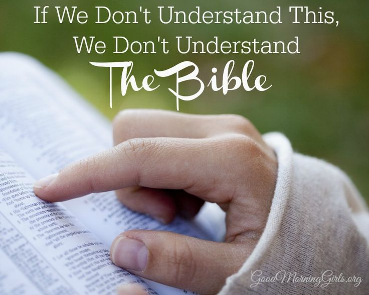 If we don't understand this…we don't understand the Bible.