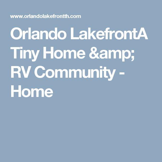 Orlando LakefrontA Tiny Home & RV Community - Home