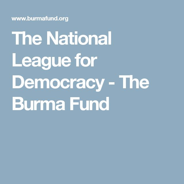The National League for Democracy - The Burma Fund