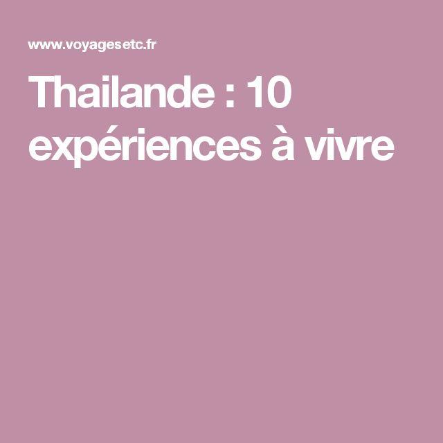 Thailande : 10 expériences à vivre
