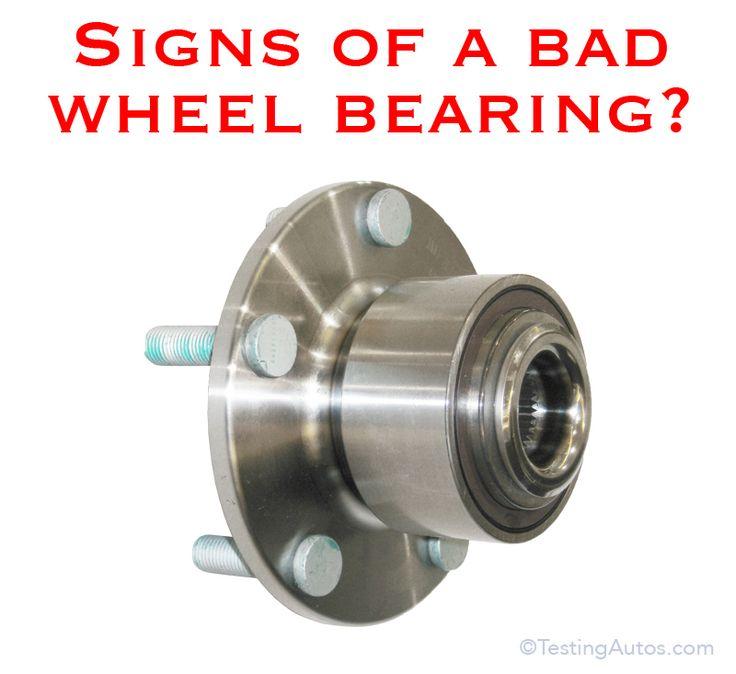 Signs of a bad wheel bearing automotive mechanic car