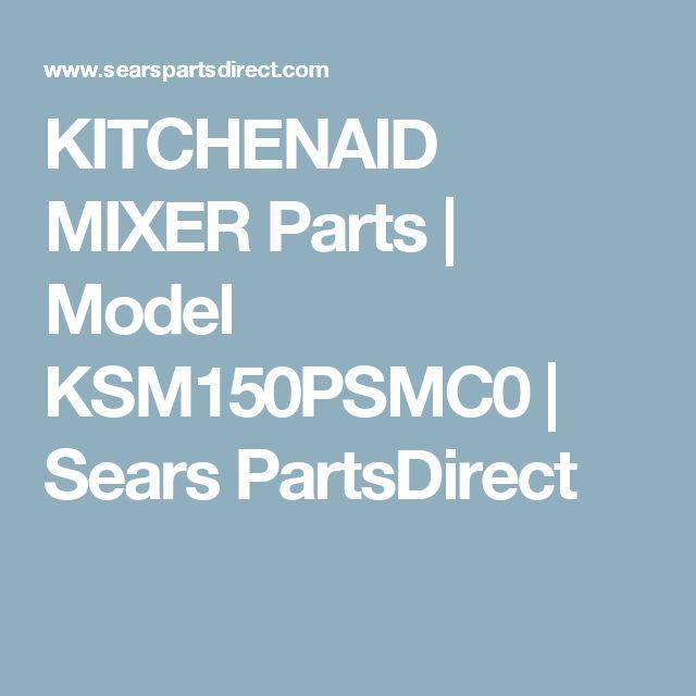KITCHENAID MIXER Parts   Model KSM150PSMC0   Sears PartsDirect