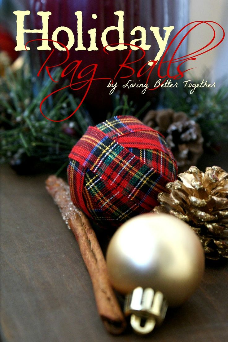 Holiday Rag Balls - A simple DIY, use them as vase filler or turn them into ornaments!