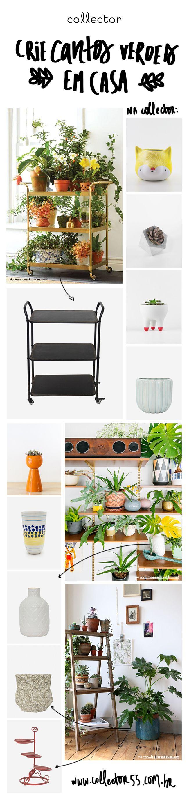 Plantas em casa: vasos e acessórios pra criar um canto verde. <3 www.collector55.com.br