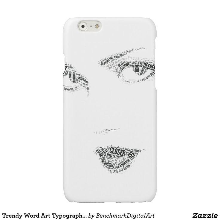 Trendy Word Art Typography Modern Art iPhone Case Glossy iPhone 6 Case
