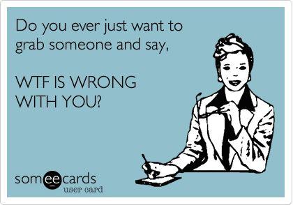 um, ALL the time.