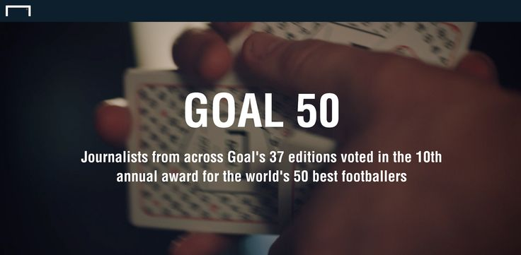 Journalists from across Goal's 37 editions voted in the 10th annual award for the world's 50 best footballers. Goal - November 2017