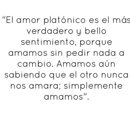 Si Tu Amor Platonico F R A S E S Pinterest Amor Amor