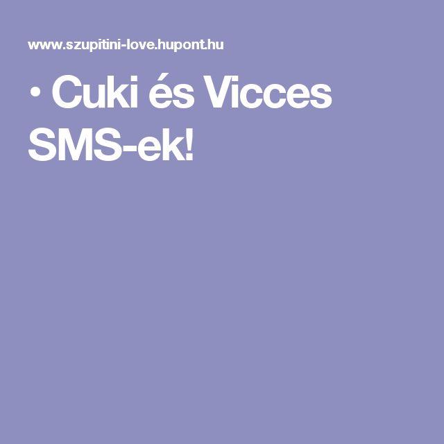 • Cuki és Vicces SMS-ek!
