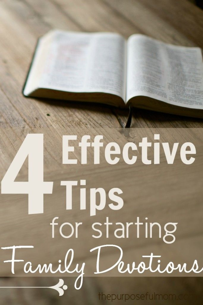 Read these four effective tips for starting family devotions in your home!