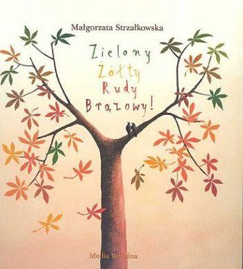 Zielony, żółty, rudy, brązowy - Małgorzata Strzałkowska, Piotr Fąfrowicz
