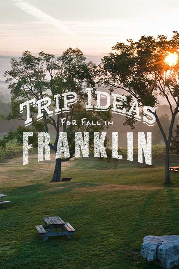 Trip Ideas for Fall in Franklin, Tennessee | Come experience the kind of beauty you didn't think existed anymore. Use this itinerary to plan your trip.