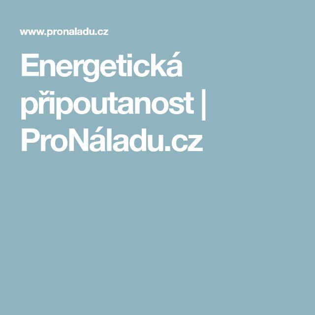 Energetická připoutanost | ProNáladu.cz