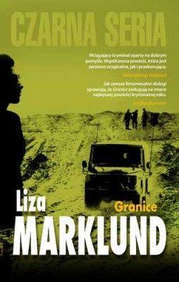 Liza Marklund: Granice - http://lubimyczytac.pl/ksiazka/166443/granice
