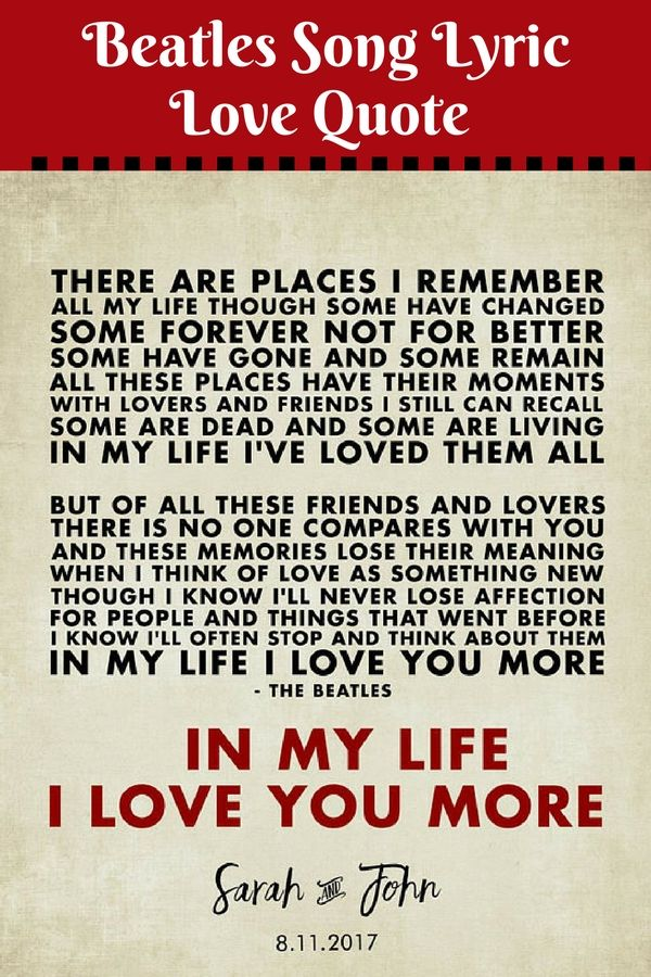 In My Life 8 X10 What A Great Gift For Beatles Song Lover I M Thinking Valentine S Day Or Anniversary Hang Up Reminder Of Your Love