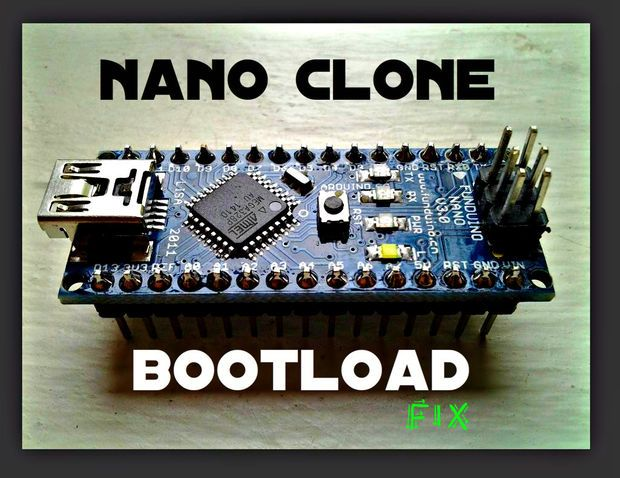 Picture of How To Burn a Bootloader to Clone Arduino Nano 3.0