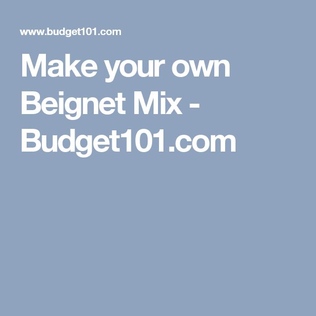Make your own Beignet Mix - Budget101.com