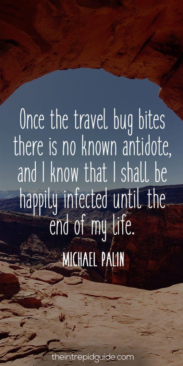 travelquote-once-the-travel-bug-bites-there-is-no-known-antidote-and-i-know-that-i-shall-be-happily-infected-until-the-end-of-my-life