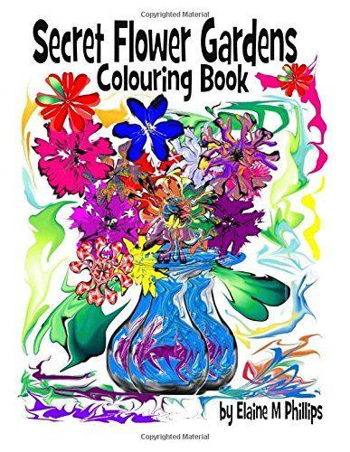 Secret Flower Gardens Colouring Book: Colouring Book by E... https://www.amazon.com/dp/1512186651/ref=cm_sw_r_pi_dp_U_x_RqZEAbRVWRJGF