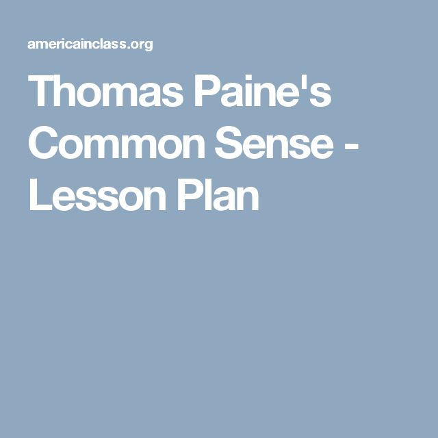 thomas paine common sense analysis essay In the crisis, no 1, thomas paine uses metaphors to persuade the american public to continue supporting the revolutionary war thomas paine is considered by many to be the most persuasive writer of the american revolution in 1776, paine enlisted in the continental army to fight the british.