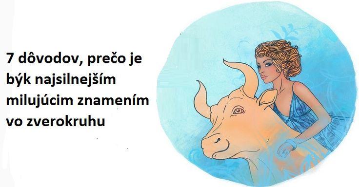 Viete, čo je charakteristické pre znamenie býka? Ak patríte medzi toto znamenie, alebo ho máte za partnera, toto si určite prečítajte.
