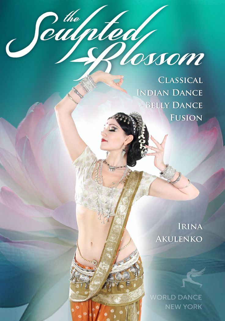 The Sculpted Blossom: Classical Indian Dance - Belly Dance Fusion with Irina Akulenko