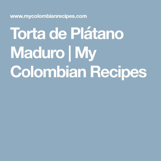 Torta de Plátano Maduro   My Colombian Recipes
