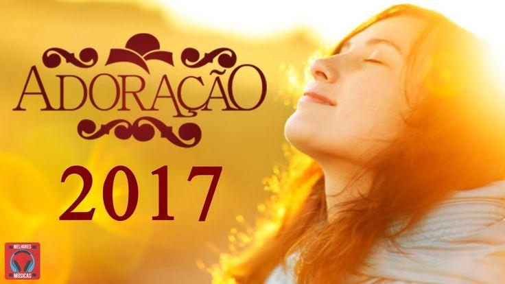SELEÇÃO DOS MELHORES HINOS GOSPEL - LOUVOR E ADORAÇÃO 2017 - TOP 20
