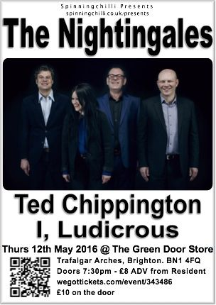 The Nightingales, Ted Chippington & I, Ludicrous 12/5/16 at The Green Door Store, Brighton