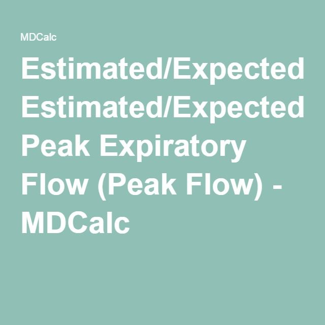 Estimated/Expected Peak Expiratory Flow (Peak Flow) - MDCalc