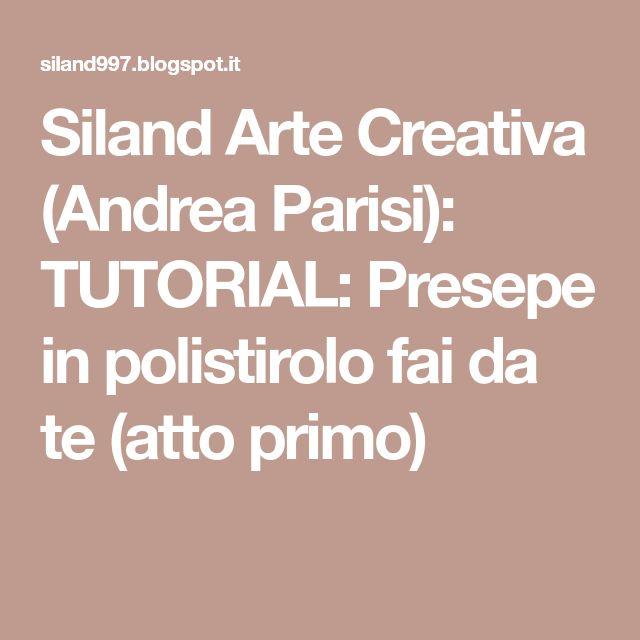 Siland Arte Creativa (Andrea Parisi): TUTORIAL: Presepe in polistirolo fai da te (atto primo)